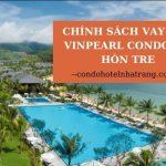 Chính sách hỗ trợ vay vốn Vinpearl Condotel Nha Trang sẽ như thế nào ?