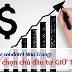Đầu tư Condotel Nha Trang: cần chọn chủ đầu tư GIỮ TÍN