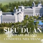 Tổng quan dự án Vinpearl Island Condotel Hòn Tre