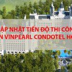 Tiến độ xây dựng dự án Vinpearl Condotel Hòn Tre