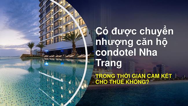 Co-duoc-chuyen-nhuong-condotel-nha-trang-trong-thoi-gian-cam-ket-cho-thue-khong-1