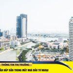 Vì sao bất động sản Việt Nam vẫn hút nhà đầu tư nước ngoài?