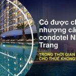 Có được chuyển nhượng căn hộ condotel Nha Trang còn cam kết?